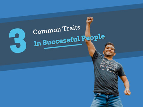 3 Common Traits in Successful People (Video)