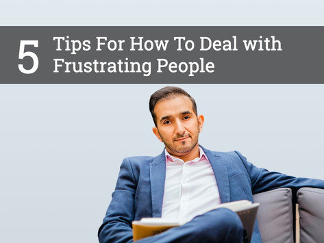 5 Tips For How To Deal With Frustrating People