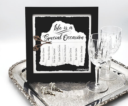 Life is a Special Occasion!