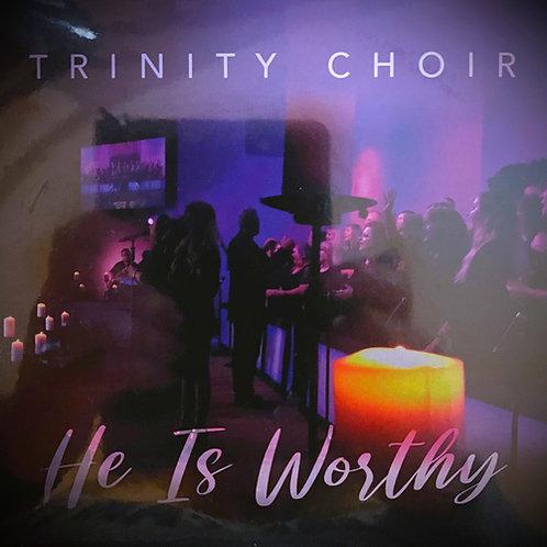 He Is Worthy - Trinity Choir CD /DVD Combo