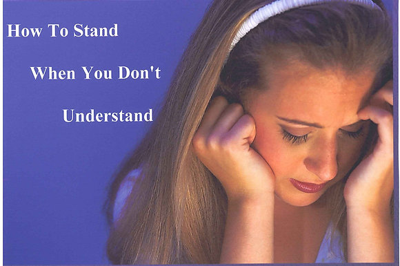 How To Stand When You Don't Understand