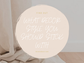 What decor style should you stick to?