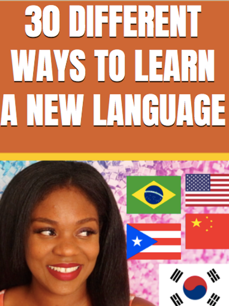 30 DIFFERENT WAYS TO LEARN A NEW LANGUAGE