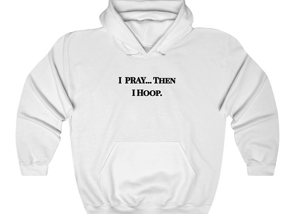 Unisex Heavy Blend I Pray..Then I Hoop Sweatshirt