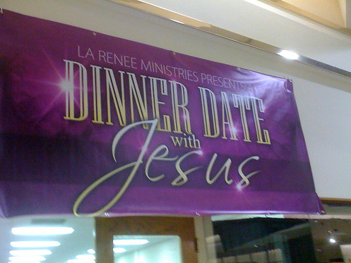 Dinner Date w/Jesus Event (Call for Details)