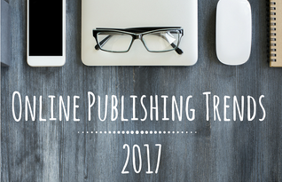 Digital Publishing Trends You Can Not Ignore in 2017
