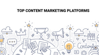 The Top 5 Content Marketing Platforms Small Businesses Should Consider