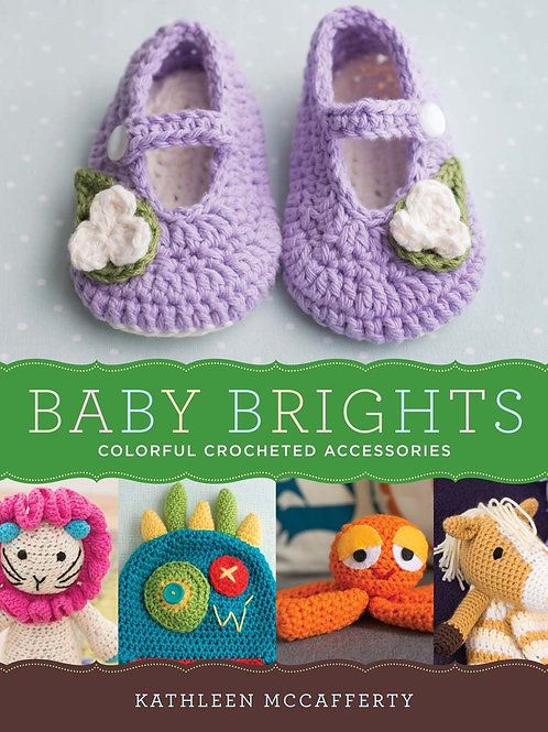 Baby Brights: 30 Colorful Crochet Accessories [Paperback]