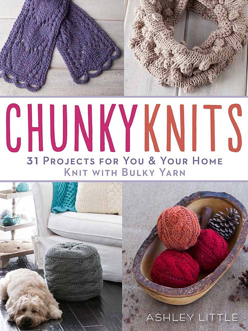 Chunky Knits: 31 Projects for You and Your Home [Paperback]