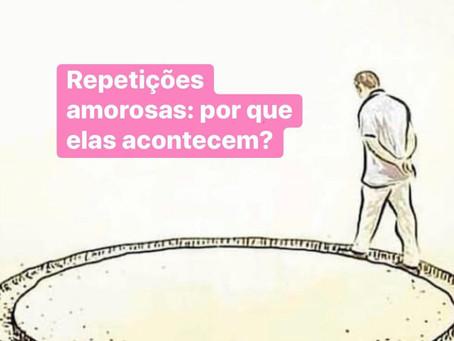 Repetições amorosas, porque elas acontecem?