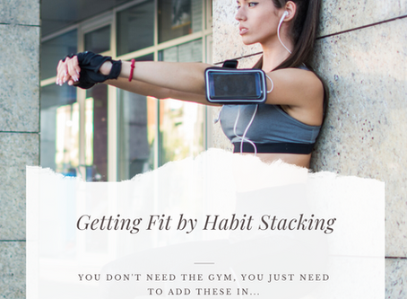 Habit Stacking Our Way to a Better Body