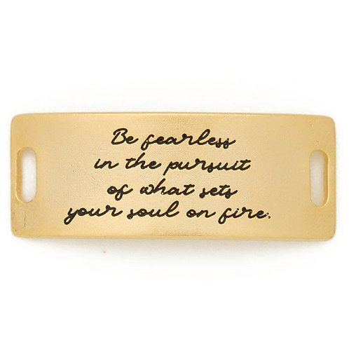 """""""Be Fearless in the Pursuit of What Sets Your Soul on Fire."""" Sentiment"""