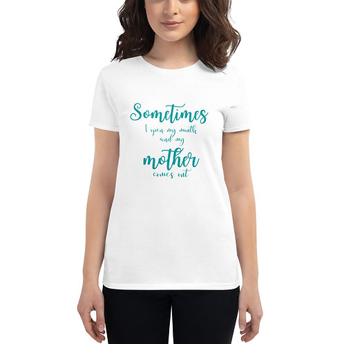 """My mother comes out"" - Womens Tee"