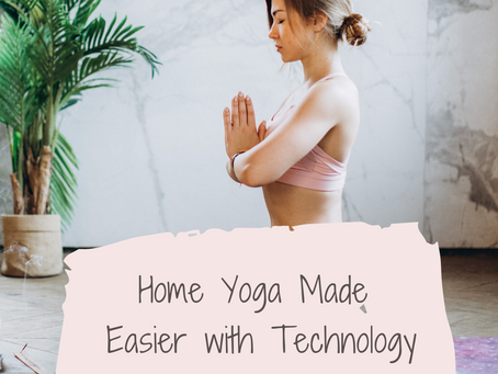 How Technology Can Help Up Your Home Yoga Practice (or help you start one)