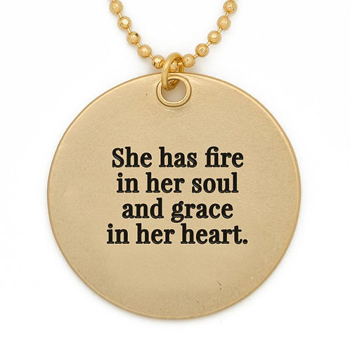 """""""She Has Fire in Her Soul and Grace in Her Heart"""" Circle Pendant Necklace"""