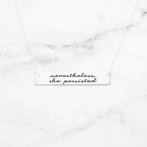 Nevertheless, She Persisted - Sterling Silver Quote Bar Necklace