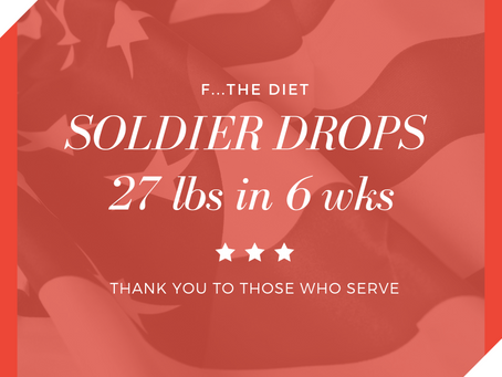 Solider Loses 27 lbs in 6 weeks