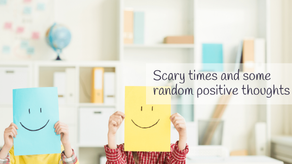 Scary times and one or two things that might make you feel a little better