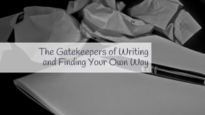 The Gatekeepers of Writing and Finding Your Own Way