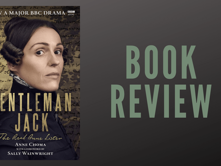 Book Review: Gentleman Jack — The Real Anne Lister
