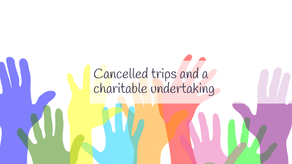Cancelled trips and a charitable undertaking