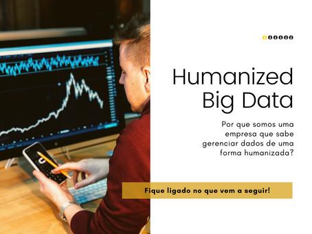 Humanized Big Data: por que investir no gerenciamento de dados de forma humanizada?
