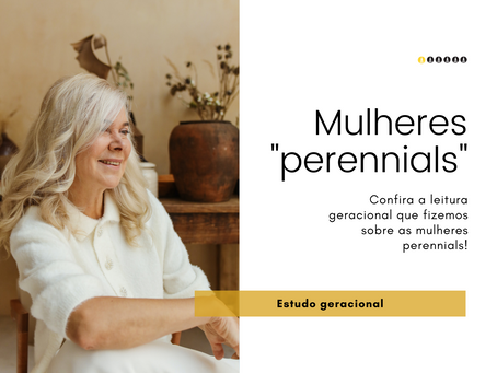 "Mulheres ""perennials"": leitura geracional pela Almar"