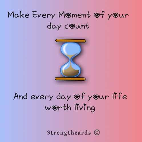 Make every moment...
