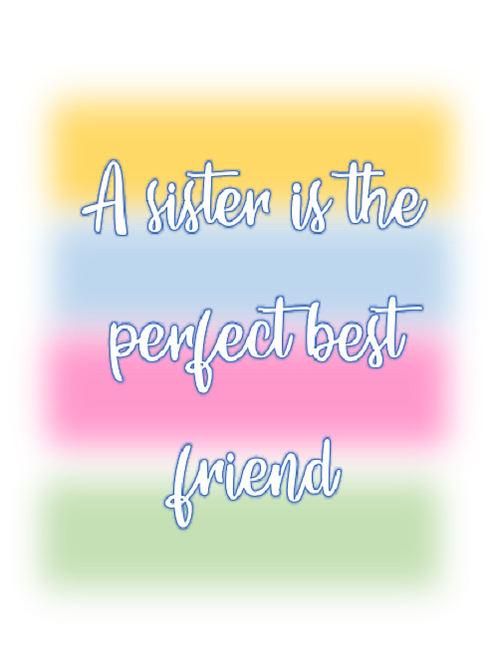 A sister ~ Heart 💞