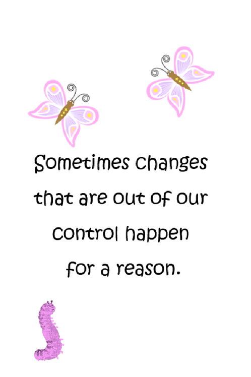 Sometime changes happen ~ Wishcard 🦋