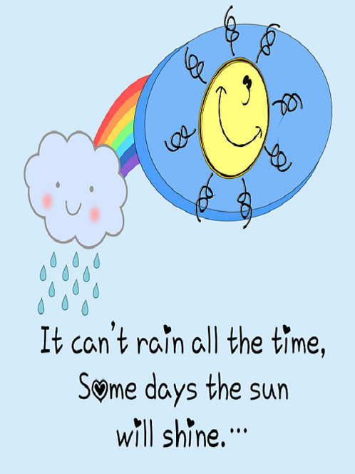 It can't rain all the time....
