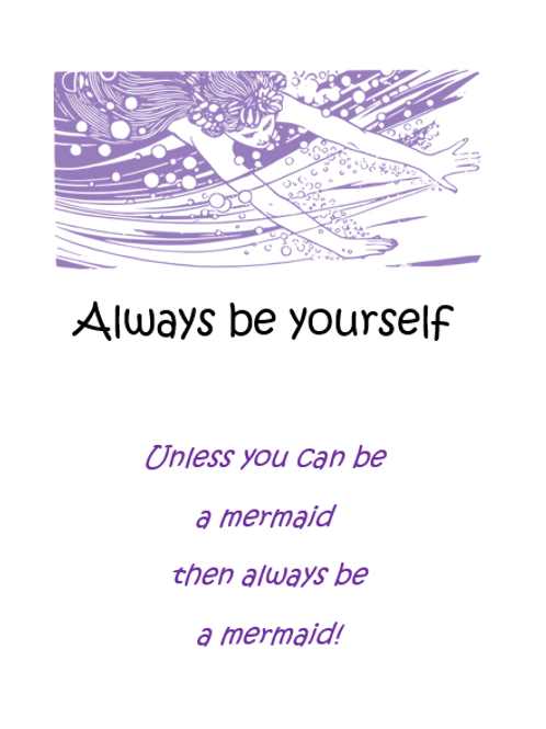 Always be yourself ~ Wishcard 🧜♀️