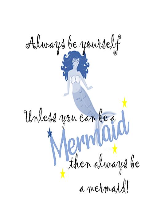 Always be yourself - 🧜♀️~ mermaid
