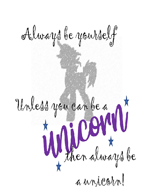 Always be yourself - 🦄 ~ unicorn