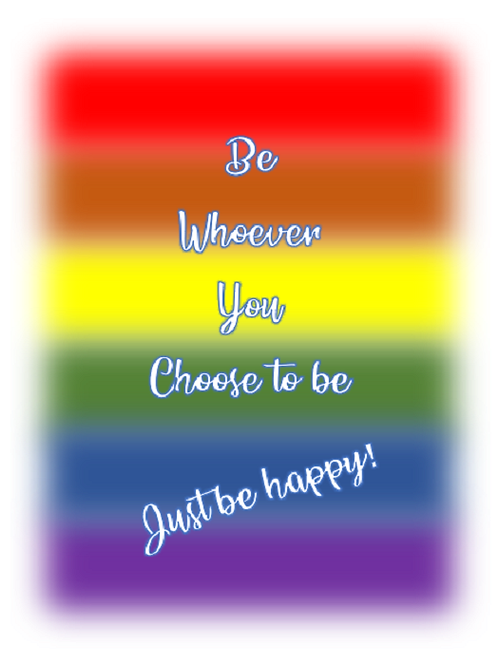 Be whoever ~  🌈