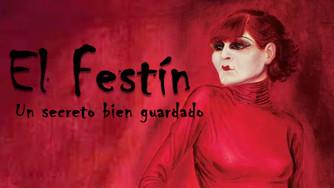 """Sábado 22/09 y Domingo 23/09 """"El Festín, Un Secreto Bien Guardado"""""""