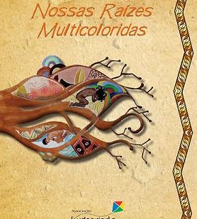 Nossas Raízes Multicoloridas