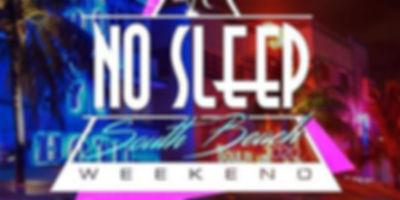 8th Annual No Sleep South Beach Weekend