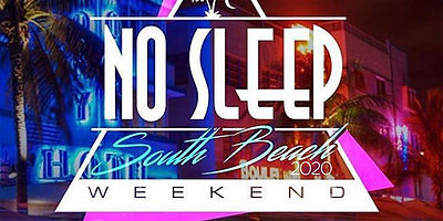 8th Annual No Sleep South Beach Weekend