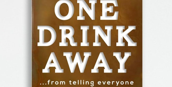 "Prairie Dance ""One Drink Away"" Wall Sign"