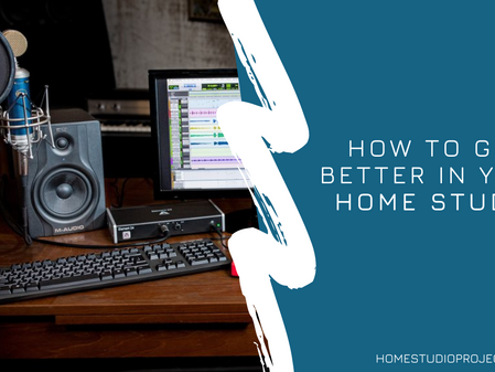How to get better in the home studio