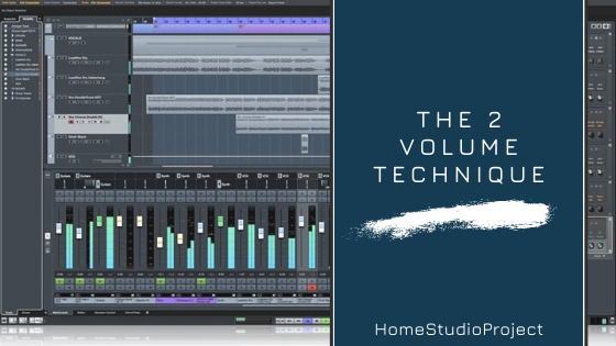 HomeStudioProject,the 2 volume technique for better mixes