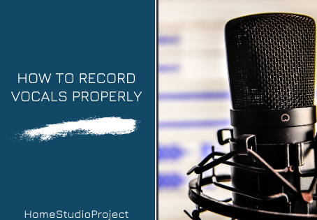 How to record properly vocals in your home studio