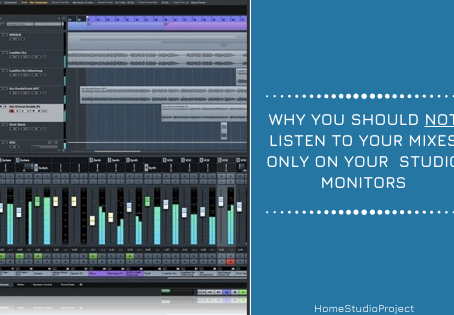 Don't listen your mixes only in your studio monitors