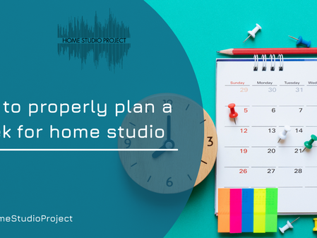 How to properly plan a week for home studio