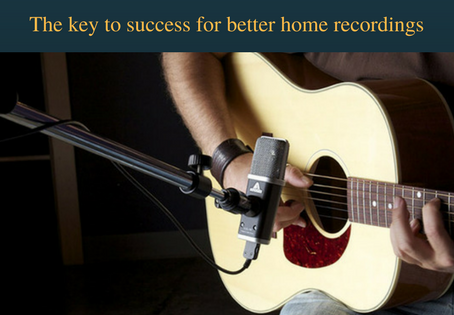 The key to success for better home recordings