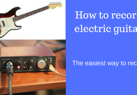 How to record your electric guitar with two simple steps