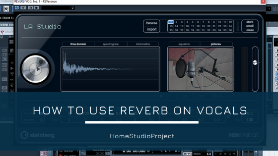HomeStudioProject, how to use reverb on vocals