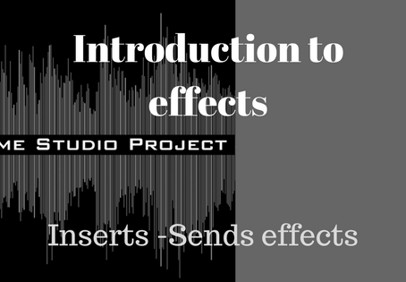 Introduction to effects: Inserts and sends effects