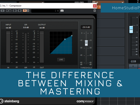The difference between mixing and mastering